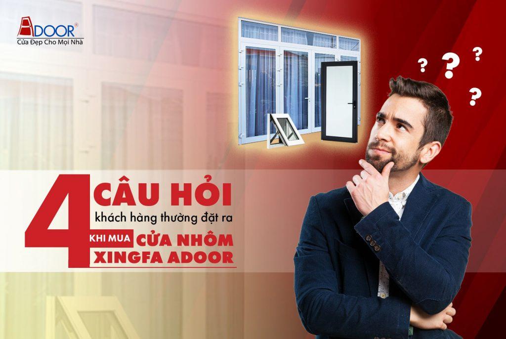 Những câu hỏi thường gặp khi mua cửa nhôm Xingfa Adoor